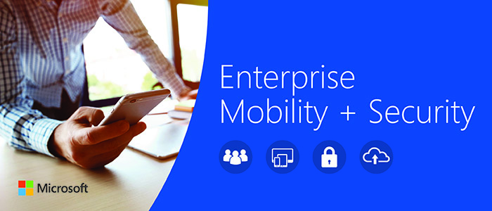 Microsoft Enterprise Mobility and Security EMS